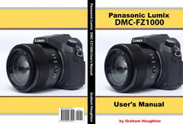 Panasonic FZ1000 User's Guide eBook version (NEW)