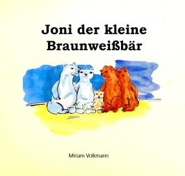 Joni der kleine Braunweißbär - Kinderbuch