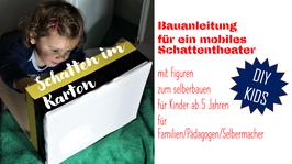 31 seitige PDF Datei  Bauanleitung für ein mobiles Schattentheater