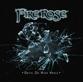 "Fire Rose ""Devil On High Heels"" - Album CD 2016"