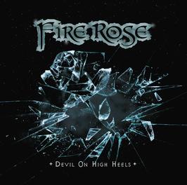 "Fire Rose ""Devil On High Heels"" - Album CD 2016"