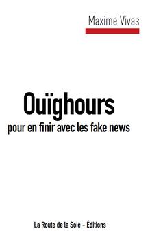 Ouïghours pour en finir avec les fake news