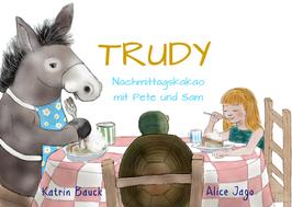 Trudy - Nachmittagskakao mit Pete und Sam