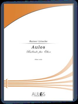 Aulos - Ballade für Oboe - Rainer Litsche