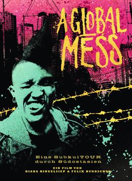 A Global Mess - Eine SubkulTOUR durch Südostasien (DVD)