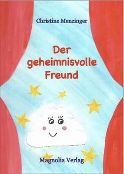 Der geheimnisvolle Freund von Christine Menzinger