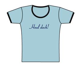 Froen-T-Shirt Heul doch!