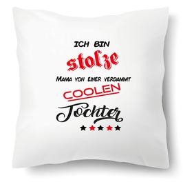 """Polster """"stolze Mama von verdammt cooler Tochter"""""""
