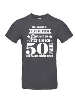 """T-Shirt """"50-Sie sagten-ich werde Erwachsen"""""""