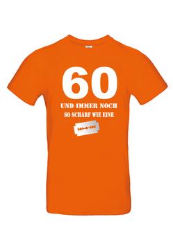 """T-Shirt """"60- und immer noch so scharf..."""""""