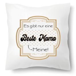 """Polster """"Es gibt nur eine beste Mama MEINE"""""""