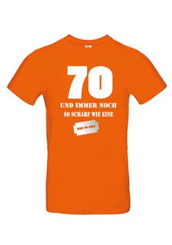 """T-Shirt """"70- und immer noch so scharf..."""""""
