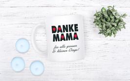 """Tasse """"Danke Mama"""""""