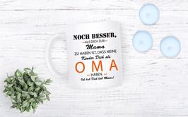 "Tasse ""Noch besser Oma - KINDER"""