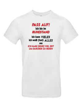 """T-Shirt """"Pass auf- ich bin im Ruhestand"""""""