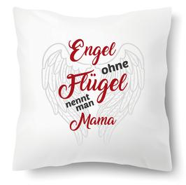 "Polster ""Engel ohne Flügel nennt man Mama"""