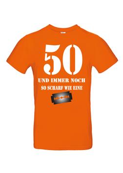 """T-Shirt """"50- und immer noch so scharf..."""""""