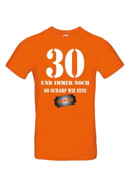"""T-Shirt """"30- und immer noch so scharf..."""""""
