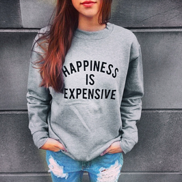 "Pullover ""happiness is expensive"""