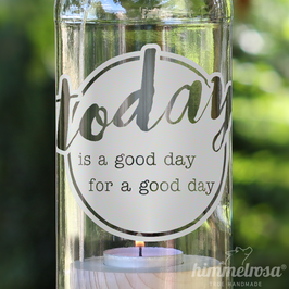 today is a good day for a good day - Windlicht