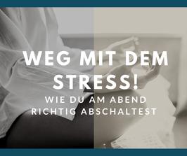 Weg mit dem Stress am Abend!