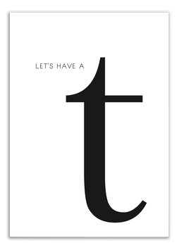 Print - Let's have a t