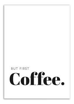 Print - But first coffee