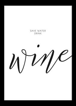 Print - Save water, drink wine