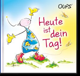 """Oups-Minibuch """"Heute ist Dein Tag"""""""