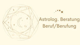Astrologische Beratung zu Beruf/Berufung