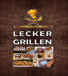Grillbuch maennerkueche.com LECKER GRILLEN