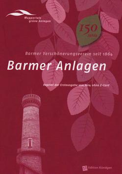 Wuppertals grüne Anlagen Band 6: Barmer Anlagen (Reprint)