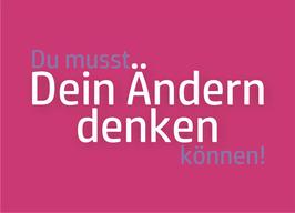 """NEU: Postkarte: """"Du musst Dein Ändern denken können!"""" (PK021)"""