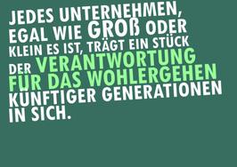 """NEU: Postkarte: """"Jedes Unternehmen, egal wie groß oder klein es ist, trägt ein Stück der Verantwortung für das Wohlergehen künftiger Generationen in sich."""""""