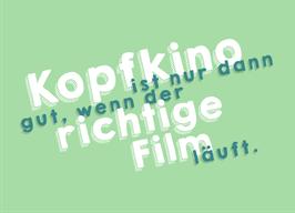 """Postkarte: """"Kopfkino ist nur dann gut, wenn der richtige Film läuft."""" (PK047)"""