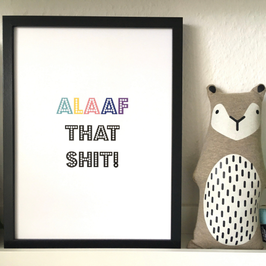 Alaaf that Shit - A3 Poster