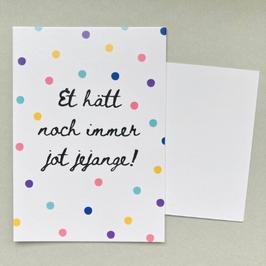 Et hätt noch immer jot jejange - Postkarte