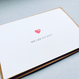Wie lieb ich dich! Klappkarte mit Briefumschlag