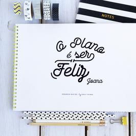 O Plano é Ser Feliz | Planner semanal + mensal a4