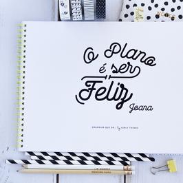 O Plano é Ser Feliz | Planner mensal a4