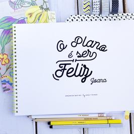 O Plano é Ser Feliz | Planner semanal a4