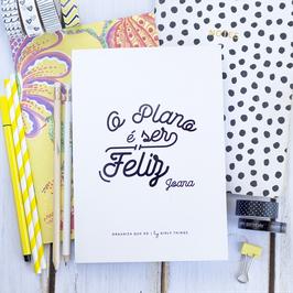 O Plano é Ser Feliz   Planner diário a5