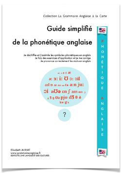 Livres brochés - Guide simplifié de la phonétique anglaise-  4èmes, 3èmes, lycéens, étudiants, adultes, enseignants + livre de vocabulaire - anglais courantB1/B2
