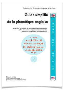 Version NUMERIQUE: GUIDE SIMPLIFIÉ DE LA PHONÉTIQUE ANGLAISE - LIVRE BROCHÉ - 4ÈMES, 3ÈMES, LYCÉENS, ÉTUDIANTS, ADULTES, ENSEIGNANTS