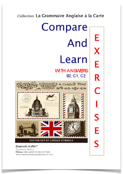 Pour QUELQUES EUROS DE PLUS = le livre Compare and Learn: Exercises with Answers B2C1C2  +  le livre COMPARE AND LEARN: LESSONS (B2, C1, C2)-  étudiants, adultes, enseignants, formateurs