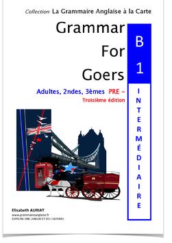 POUR QUELQUES EUROS DE PLUS = le livre GRAMMAR FOR GOERS B1 PRE-intermédiaire + le livre GRAMMAR FOR RUNNERS B2 intermédiaire