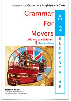 Pour quelques euros de plus= le livre Grammar for Movers A2 Elémentaire + le livre Vocabulaire anglais A1 Débutant/ A2 Elémentaire _ 5èmes, 4èmes, étudiants, adultes + 4 posters pédagogiques
