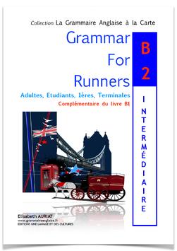 Pour quelques euros de plus  =  le livre Grammar for Runners B2 intermédiaire + 10.000 expressions idiomatiques anglaises et françaises _ terminales, étudiants, adultes-