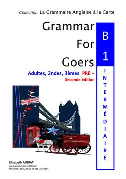 Grammar for Goers B1 pré-intermédiaire - 2nde édition - livre broché - 3èmes, 2ndes, étudiants, adultes