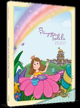 Prinzessin Trülilü auf der Suche nach der Zauberblume